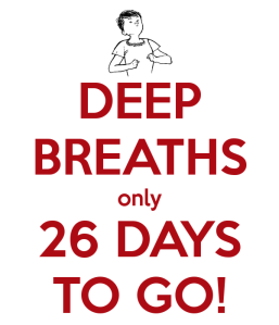 deep-breaths-only-26-days-to-go